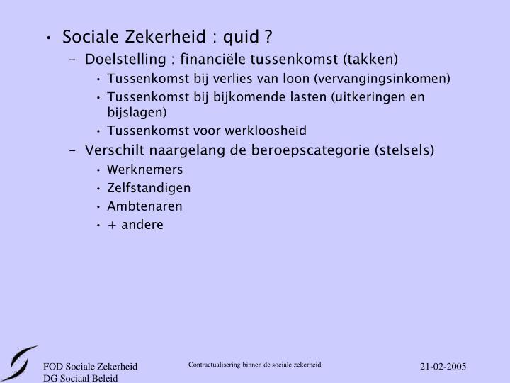 Sociale Zekerheid : quid ?