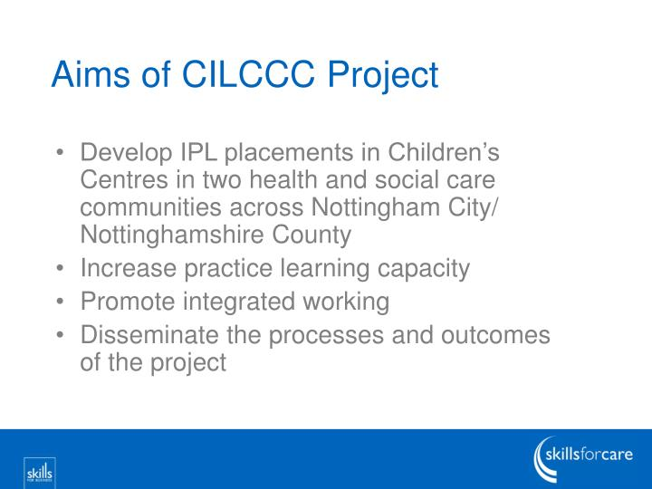 Aims of CILCCC Project