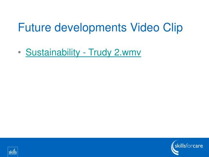 Future developments Video Clip