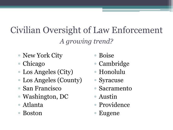 Civilian Oversight of Law Enforcement