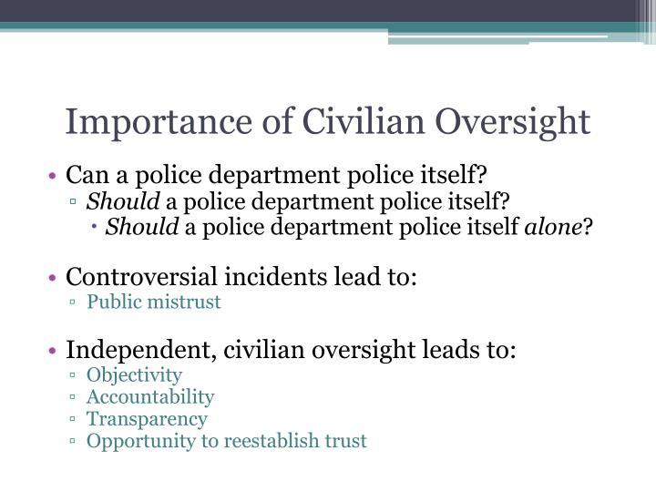 Importance of Civilian Oversight