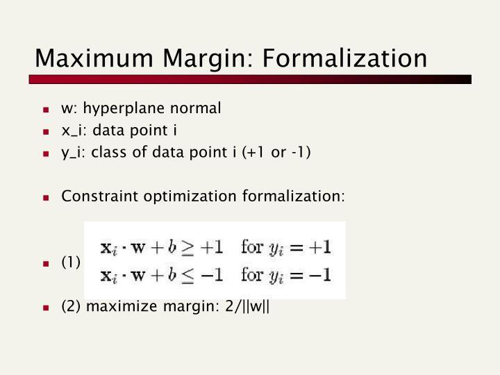 Maximum Margin: Formalization