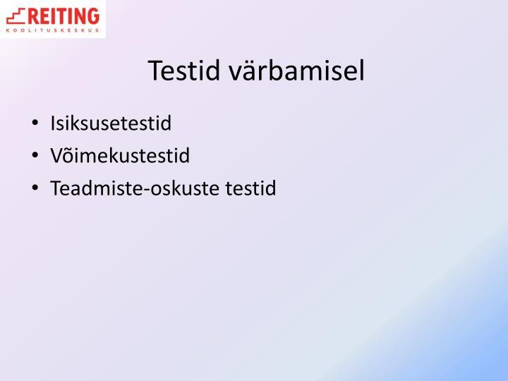 Testid värbamisel
