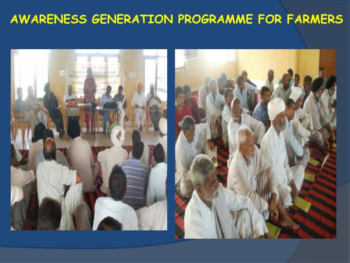 AWARENESS GENERATION PROGRAMME FOR FARMERS
