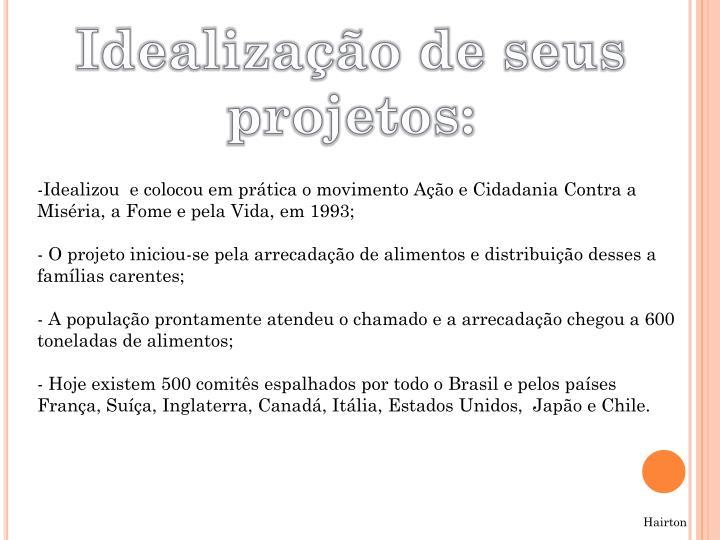 Idealização de seus projetos: