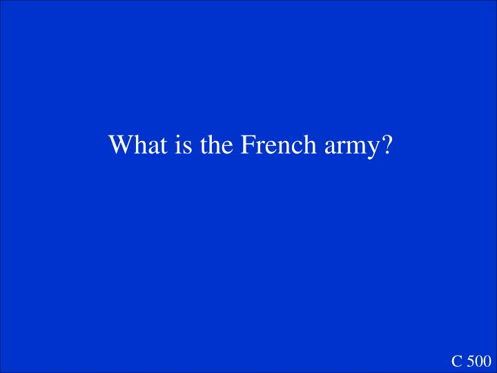 What is the French army?