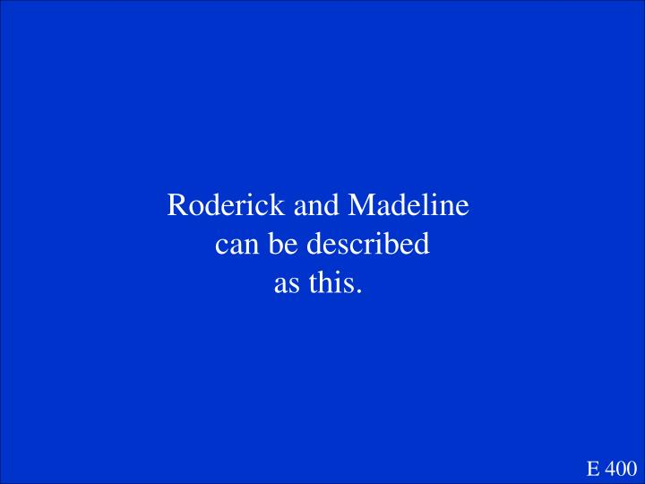 Roderick and Madeline