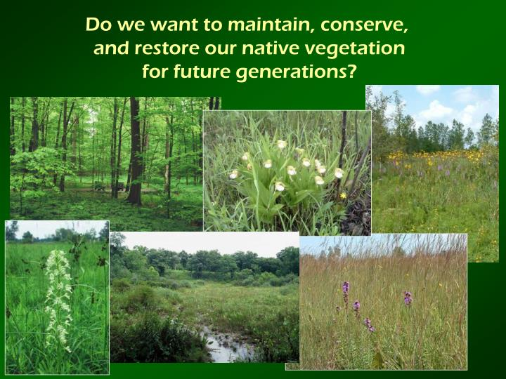 Do we want to maintain, conserve,