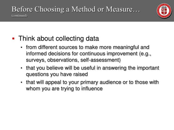 Before Choosing a Method or Measure…