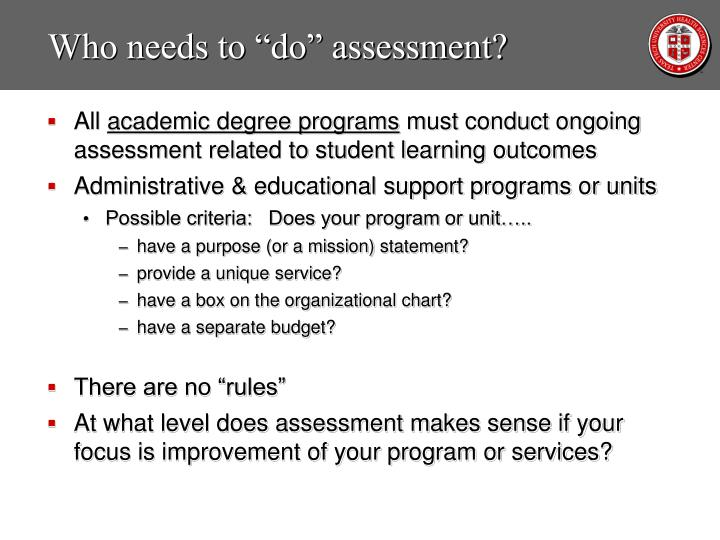 "Who needs to ""do"" assessment?"