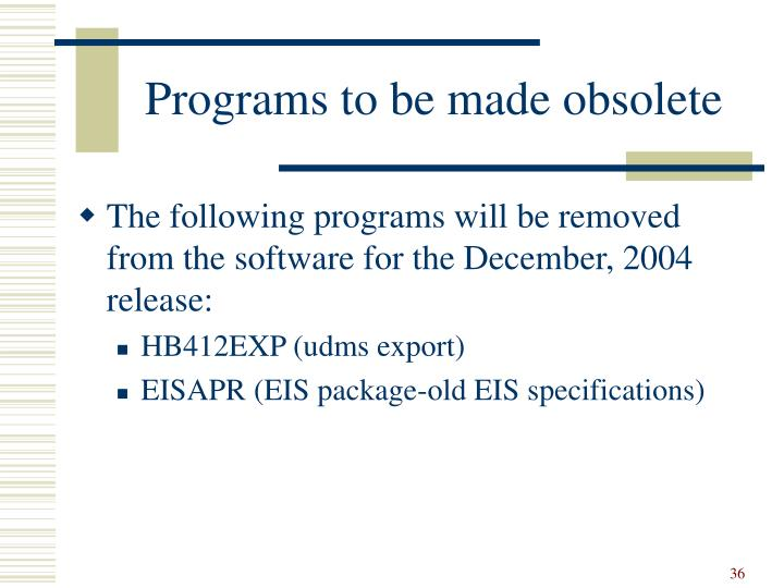 Programs to be made obsolete