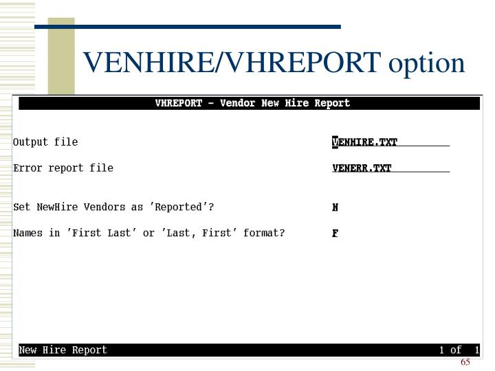 VENHIRE/VHREPORT option