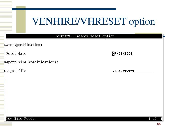 VENHIRE/VHRESET option