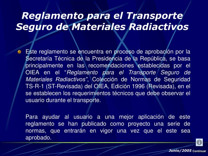 """Este reglamento se encuentra en proceso de aprobación por la Secretaría Técnica de la Presidencia de la República, se basa principalmente en las recomendaciones establecidas por el OIEA en el """""""