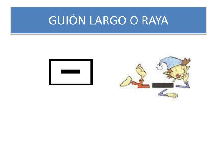 GUIÓN LARGO O RAYA