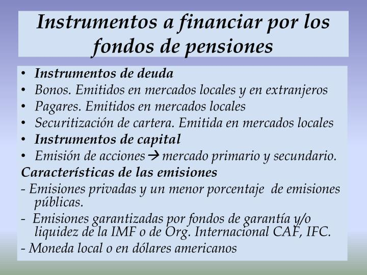 Instrumentos a financiar por los fondos de pensiones
