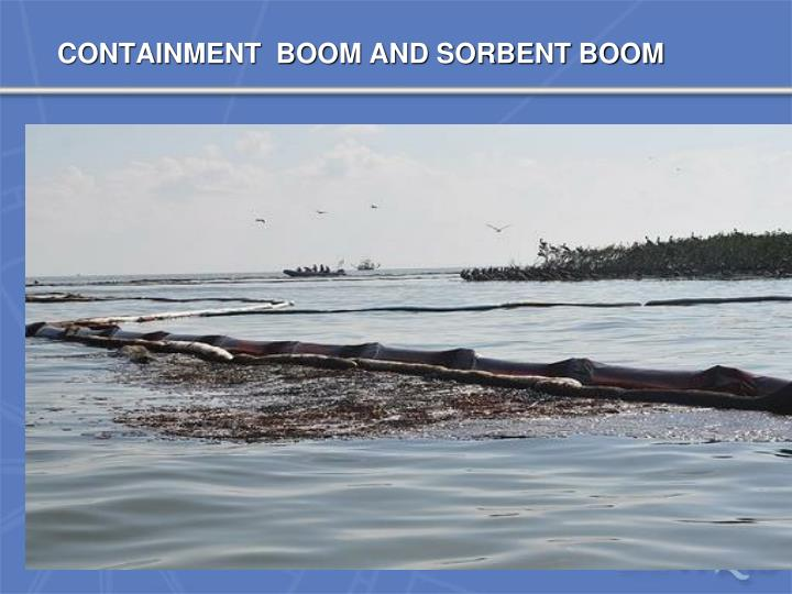 CONTAINMENT  BOOM AND SORBENT BOOM