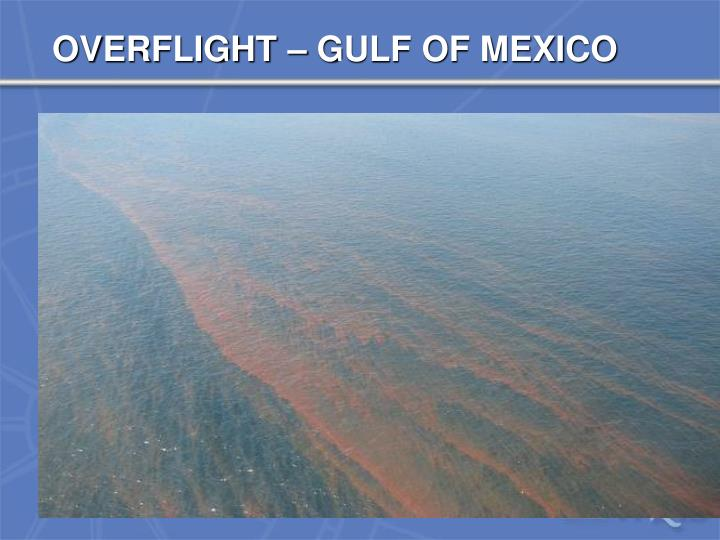OVERFLIGHT – GULF OF MEXICO