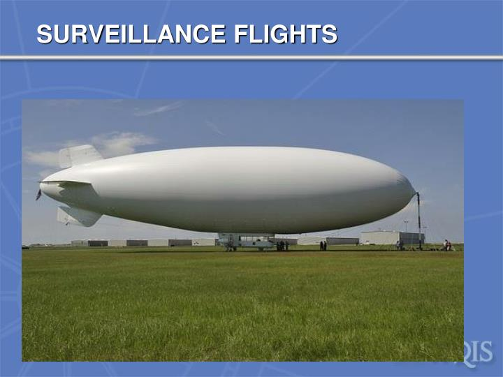 SURVEILLANCE FLIGHTS
