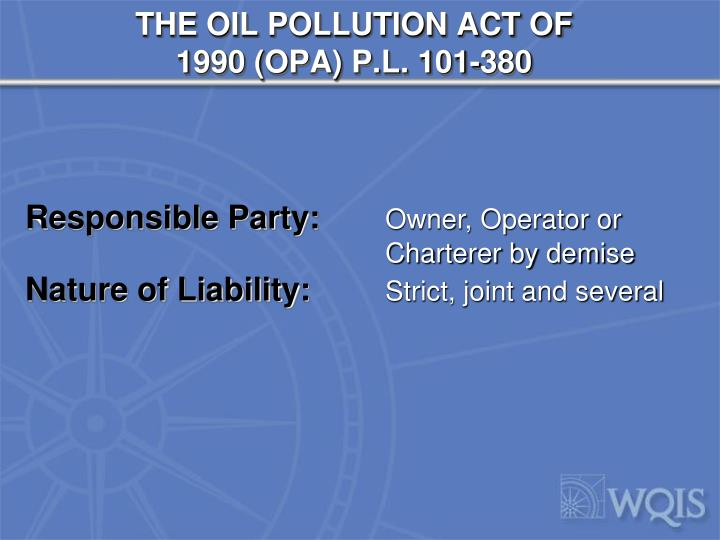 THE OIL POLLUTION ACT OF 1990 (OPA) P.L. 101-380