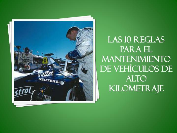 Las 10 reglas para el mantenimiento de Vehículos de alto kilometraje