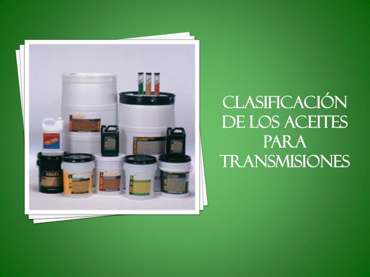 Clasificación de los aceites para transmisiones