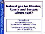 natural gas for ukraine russia and europe where next