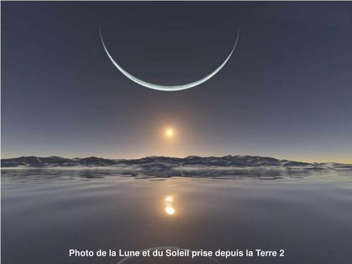 Photo de la Lune et du Soleil prise depuis la Terre 2