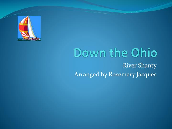 Down the ohio