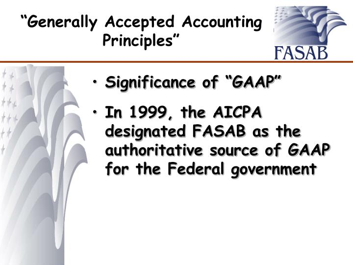 """Generally Accepted Accounting Principles"""