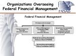 organizations overseeing federal financial management