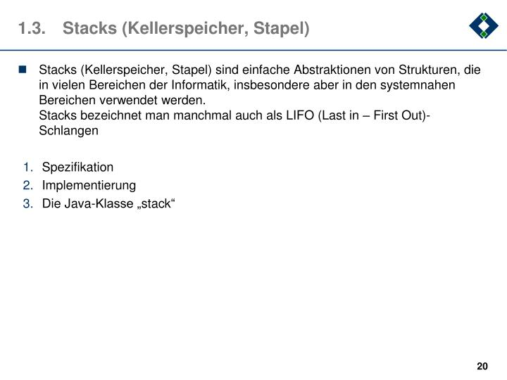 1.3.Stacks (Kellerspeicher, Stapel)
