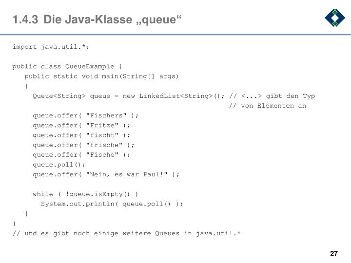 "1.4.3Die Java-Klasse ""queue"""