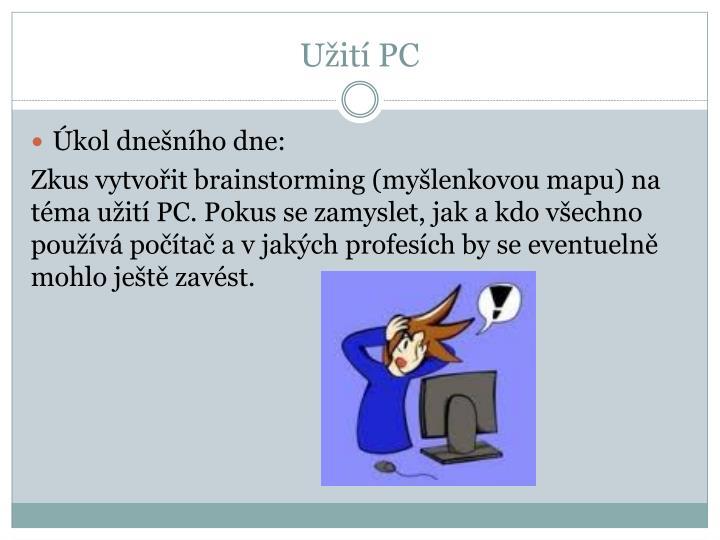 Užití PC