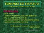 tumores de esofago carcinoma celulas escamosas6