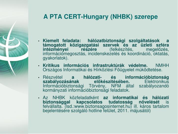 Kiemelt feladata:  hálózatbiztonsági szolgáltatások  a támogatott közigazgatási szervek és az üzleti szféra intézményei részére