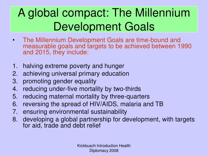 A global compact: The Millennium Development Goals