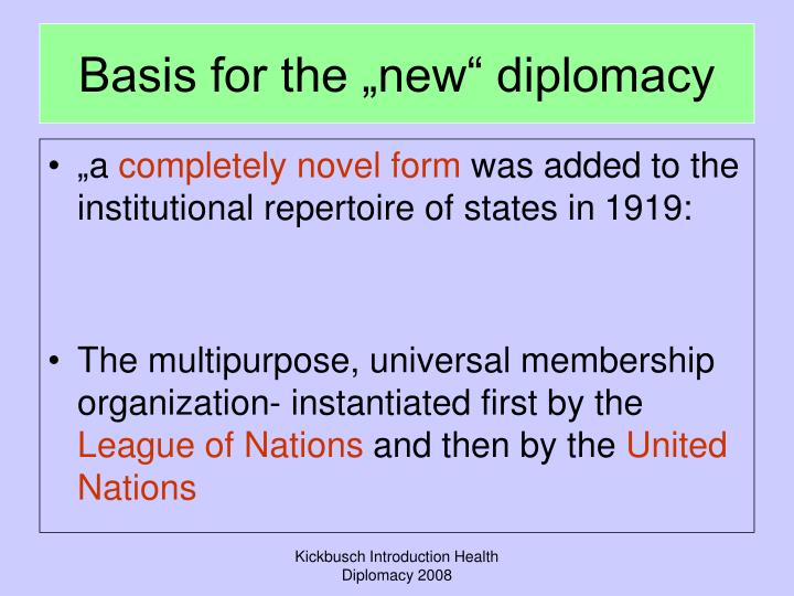 "Basis for the ""new"" diplomacy"