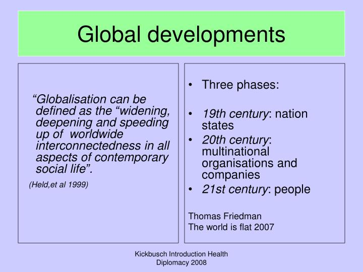 """Globalisation can be defined as the ""widening, deepening and speeding up of  worldwide interconnectedness in all aspects of contemporary social life""."