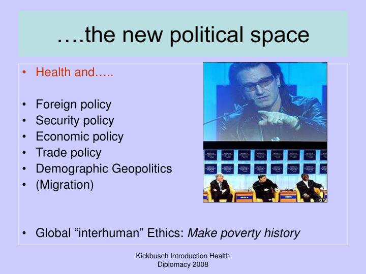 ….the new political space