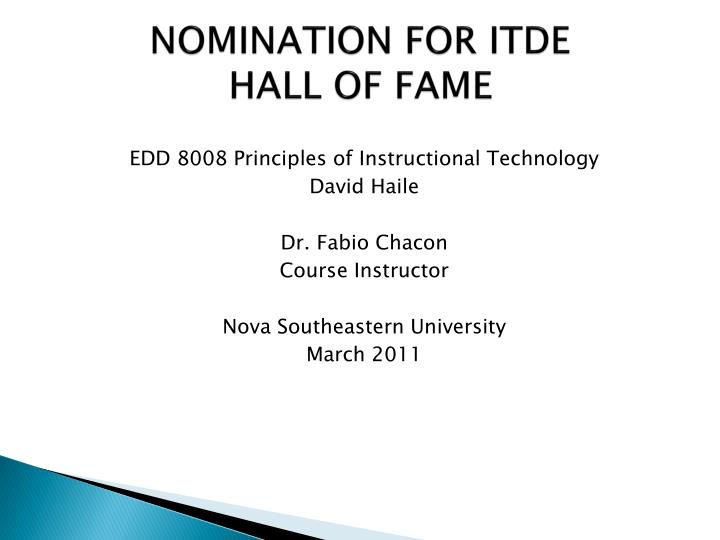 Nomination for itde hall of fame