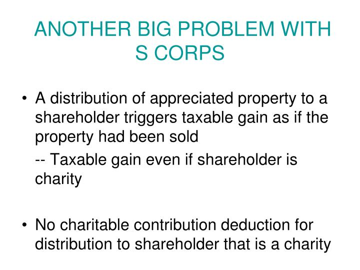 ANOTHER BIG PROBLEM WITH S CORPS