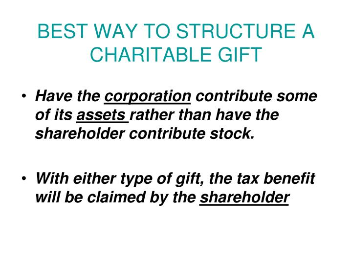 BEST WAY TO STRUCTURE A CHARITABLE GIFT