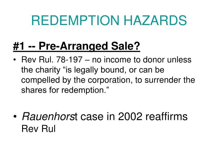 REDEMPTION HAZARDS
