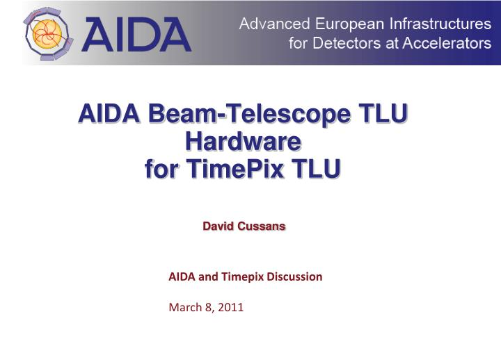 Aida beam telescope tlu hardware for timepix tlu
