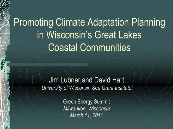 Promoting climate adaptation planning in wisconsin s great lakes coastal communities
