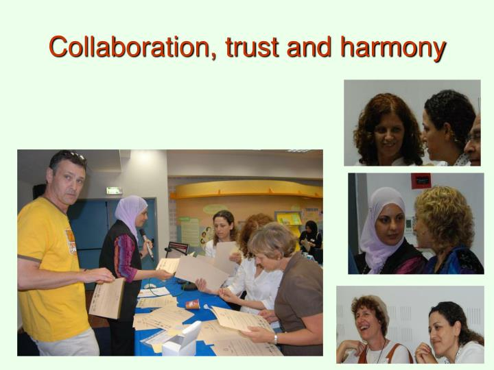 Collaboration, trust and harmony