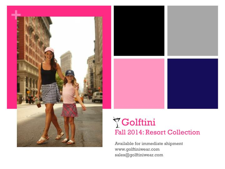 Golftini fall 2014 resort collection
