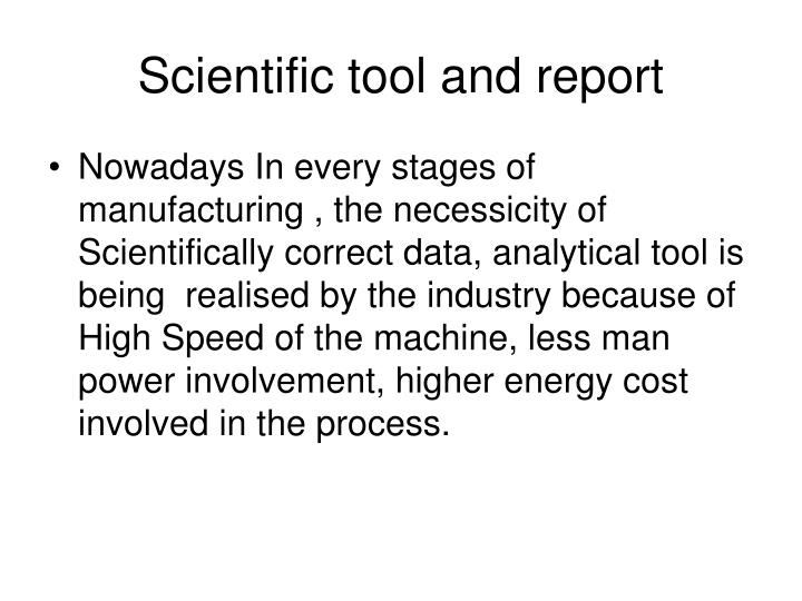 Scientific tool and report