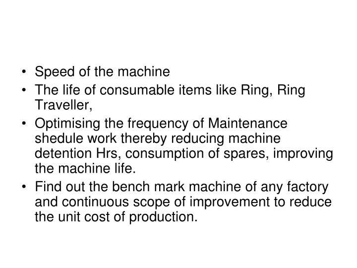 Speed of the machine